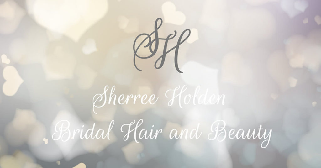 Working in partnership with Sherree Holden Bridal Hair and Beauty